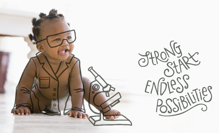 Baby with microscope, 'Strong Start, Endless Possibilities'